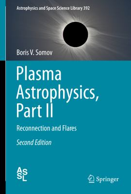 Plasma Astrophysics: Reconnection and Flares  2012 edition cover