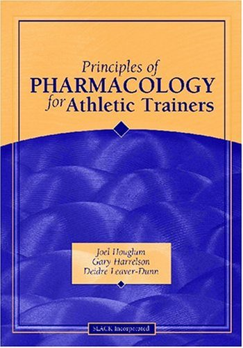 Principles of Pharmacology for Athletic Trainers   2005 edition cover