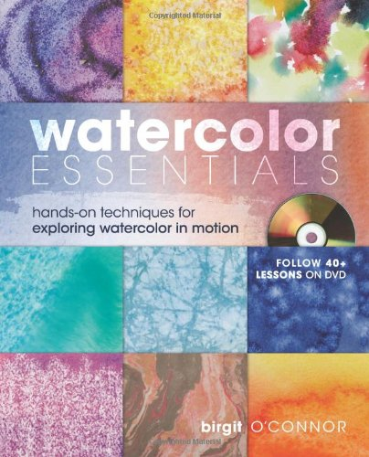 Watercolor Essentials Techniques for Exploring, Painting and Having Fun  2009 edition cover