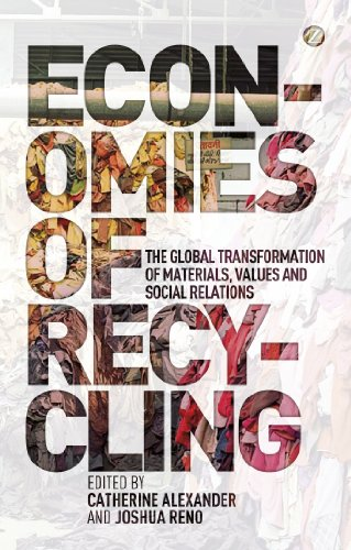 Economies of Recycling Global Transformations of Materials, Values and Social Relations  2012 edition cover