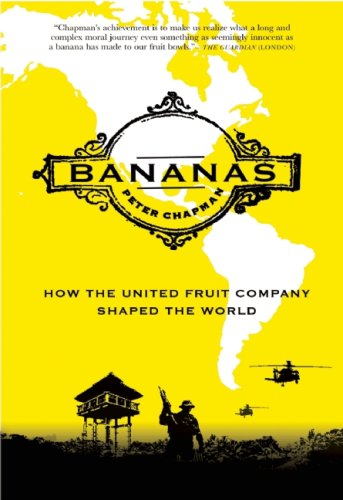 Bananas How the United Fruit Company Shaped the World N/A edition cover