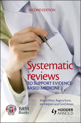 Systematic Reviews to Support Evidence-Based Medicine  2nd 2011 (Revised) edition cover