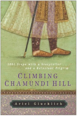 Climbing Chamundi Hill 1001 Steps with a Storyteller and a Reluctant Pilgrim  2003 9780060508944 Front Cover