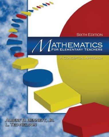 Mathematics for Elementary Teachers A Conceptual Approach 6th 2004 (Revised) 9780072532944 Front Cover