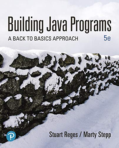Building Java Programs A Back to Basics Approach 5th 2019 9780135471944 Front Cover