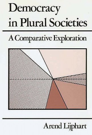 Democracy in Plural Societies A Comparative Exploration  1980 9780300024944 Front Cover