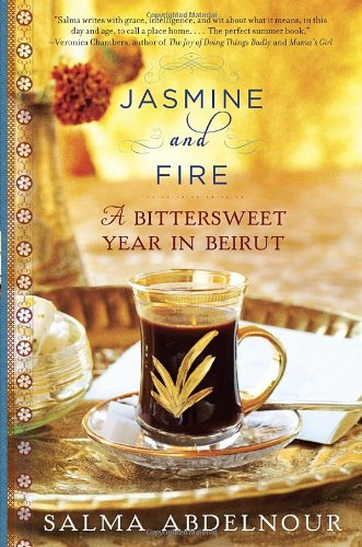 Jasmine and Fire A Bittersweet Year in Beirut  2011 edition cover