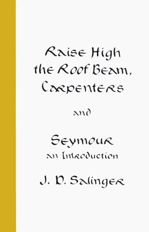 Raise High the Roof Beam, Carpenters and Seymour An Introduction N/A edition cover