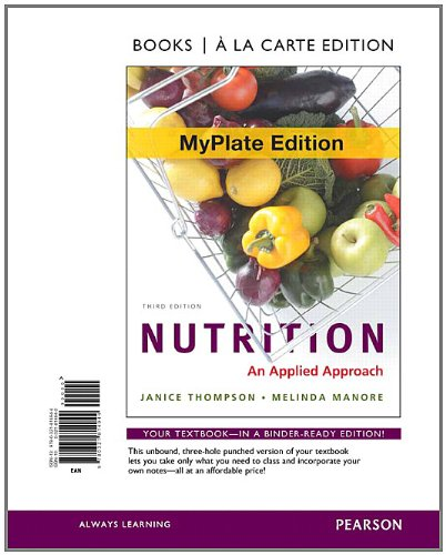 Nutrition An Applied Approach, Myplate Edition, Books a la Carte Edition 3rd 2012 edition cover