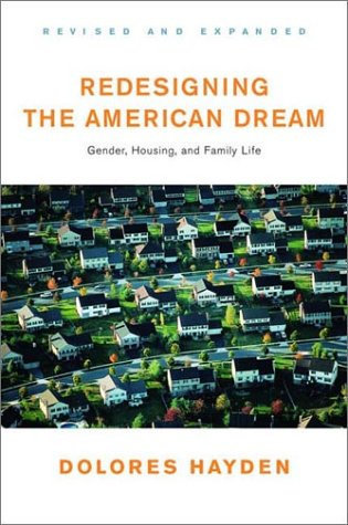 Redesigning the American Dream Gender, Housing, and Family Life 2nd 2002 (Revised) edition cover