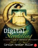 Digital Storytelling A Creator's Guide to Interactive Entertainment 3rd 2014 (Revised) edition cover