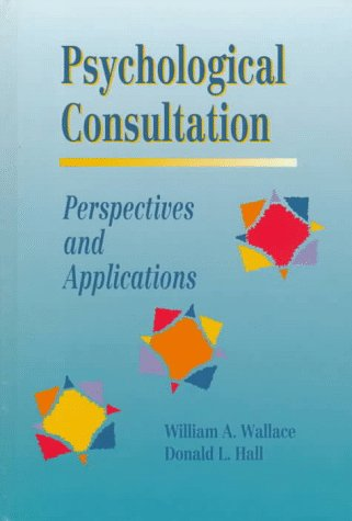 Psychological Consultation Perspectives and Applications  1996 9780534230944 Front Cover