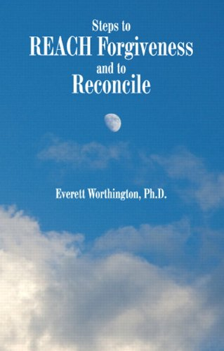 Steps to REACH Forgiveness and to Reconcile   2009 9780536562944 Front Cover