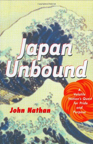 Japan Unbound A Volatile Nation's Quest for Pride and Purpose  2004 edition cover