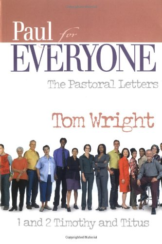Paul for Everyone The Pastoral Letters - 1 and 2 Timothy, and Titus 2nd 2004 edition cover