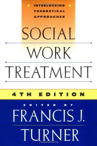 Social Work Treatment Interlocking Theoretical Approaches 4th 1996 edition cover