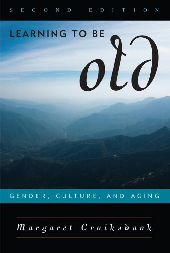 Learning to Be Old Gender, Culture, and Aging 2nd 2009 (Revised) edition cover