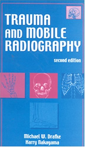 Trauma and Mobile Radiography  2nd 2000 (Revised) edition cover