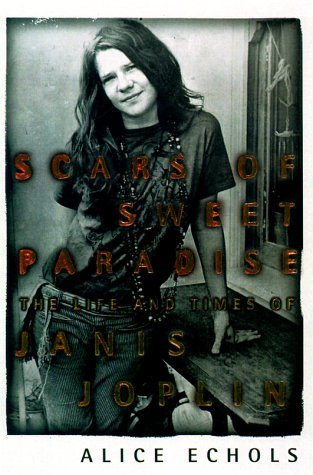 Scars of Sweet Paradise The Life and Times of Janis Joplin Revised  edition cover