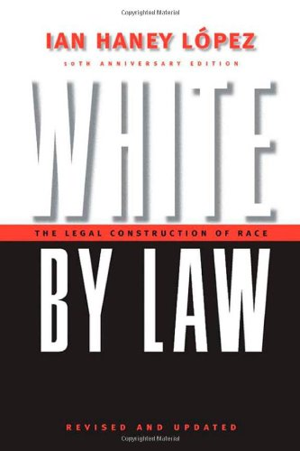 White by Law The Legal Construction of Race 10th 2006 (Revised) edition cover