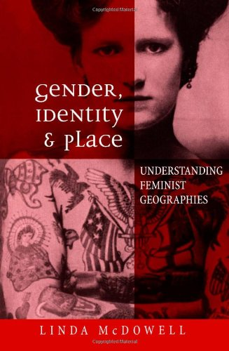 Gender, Identity and Place Understanding Feminist Geographies  1999 edition cover