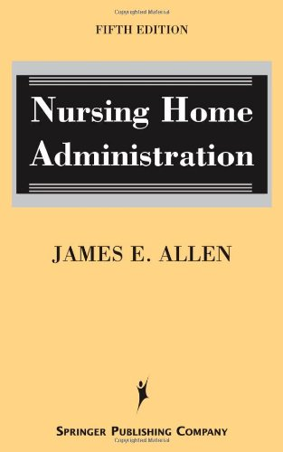 Nursing Home Administration  5th 2008 edition cover