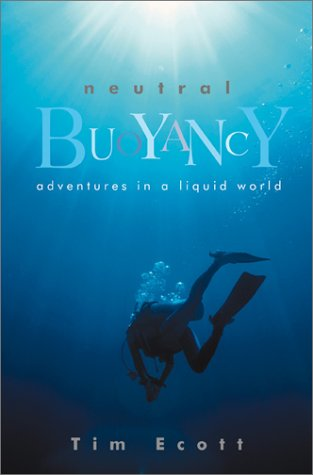 Neutral Buoyancy Adventures in a Liquid World  2001 9780871137944 Front Cover