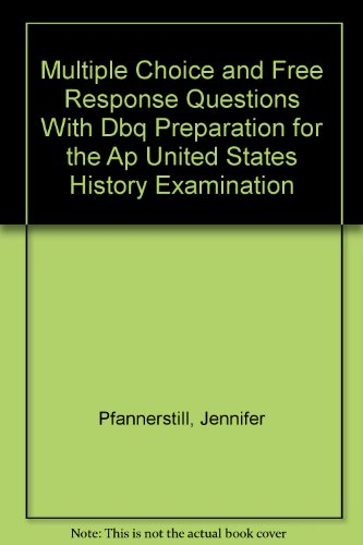 Multiple-Choice and Free-Response Questions w/DBQ in Preparations for the AP United States History 5th Edition 5th 2006 9780978719944 Front Cover