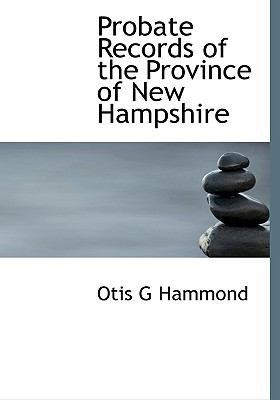 Probate Records of the Province of New Hampshire N/A 9781115373944 Front Cover