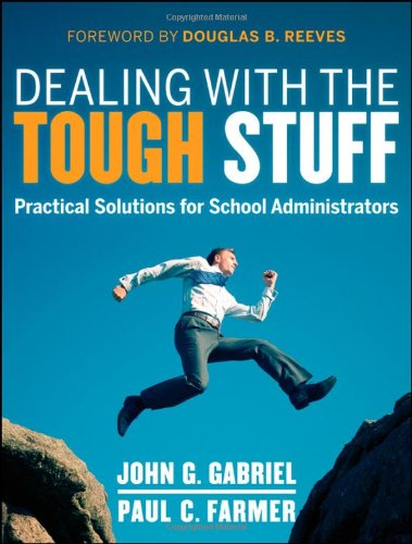 Dealing with the Tough Stuff Practical Solutions for School Administrators  2012 9781118132944 Front Cover