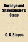 Burbage and Shakespeare's Stage N/A edition cover