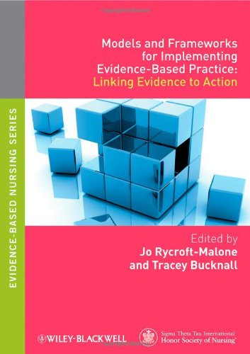 Models and Frameworks for Implementing Evidence-Based Practice Linking Evidence to Action 5th 2010 edition cover