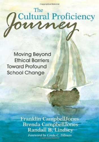 Cultural Proficiency Journey Moving Beyond Ethical Barriers Toward Profound School Change  2010 edition cover