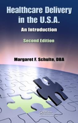 Healthcare Delivery in the U. S. A. An Introduction 2nd 2012 (Revised) edition cover