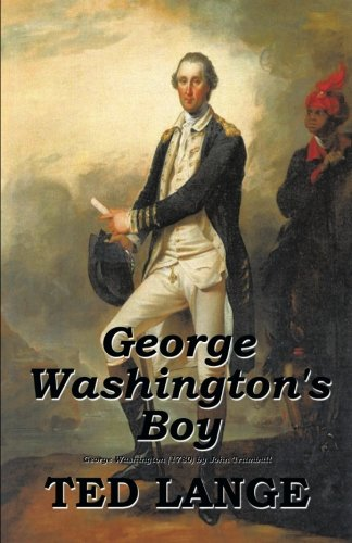 George Washington's Boy   2013 9781490717944 Front Cover