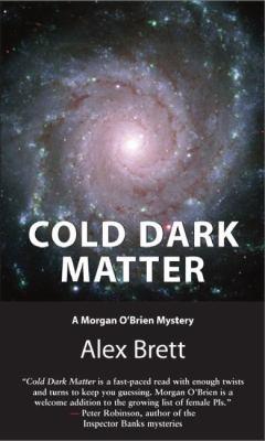 Cold Dark Matter A Morgan o'Brien Mystery  2005 9781550024944 Front Cover