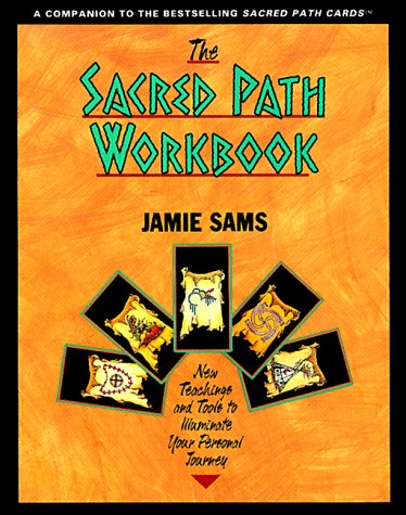 Sacred Path Workbook New Teachings and Tools to Illuminate Your Personal Journey Workbook 9780062507945 Front Cover