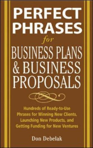 Perfect Phrases for Business Proposals and Business Plans   2006 9780071459945 Front Cover