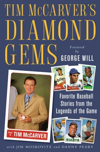 Tim McCarver's Diamond Gems Favorite Baseball Stories from the Legends of the Game  2008 9780071545945 Front Cover