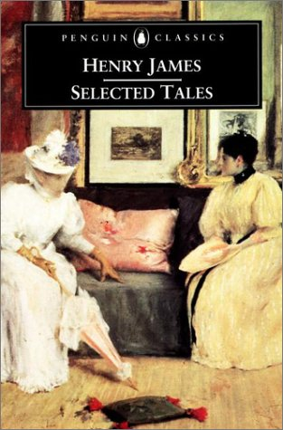 Henry James - Selected Tales   2001 9780140436945 Front Cover