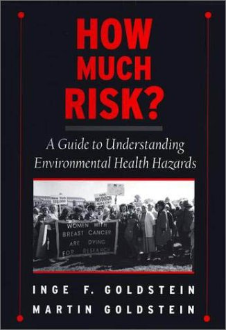 How Much Risk? A Guide to Understanding Environmental Health Hazards  2002 9780195139945 Front Cover