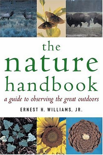 Nature Handbook A Guide to Observing the Great Outdoors  2004 (Handbook (Instructor's)) edition cover
