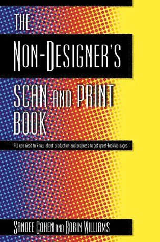 Non-Designer's Scan and Print Book   1999 9780201353945 Front Cover