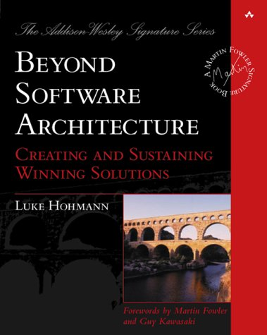 Beyond Software Architecture Creating and Sustaining Winning Solutions  2003 edition cover