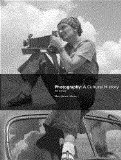 Photography A Cultural History 4th 2015 9780205988945 Front Cover