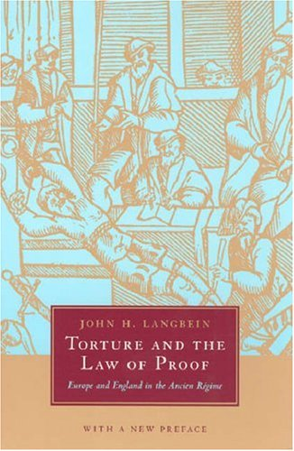 Torture and the Law of Proof Europe and England in the Ancien Regime  2005 9780226468945 Front Cover