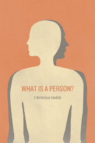 What Is a Person? Rethinking Humanity, Social Life, and the Moral Good from the Person Up  2011 edition cover