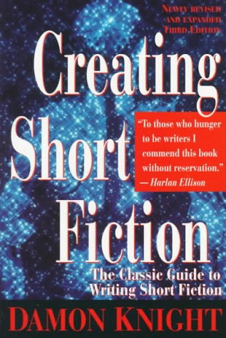Creating Short Fiction The Classic Guide to Writing Short Fiction 3rd 1997 (Revised) edition cover