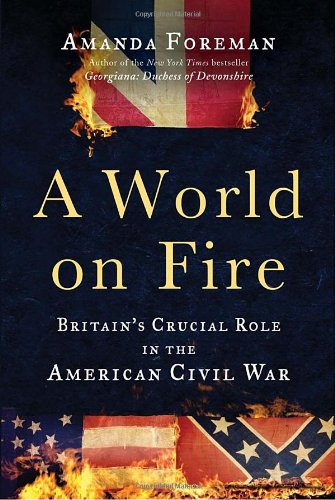 World on Fire Britain's Crucial Role in the American Civil War  2011 edition cover