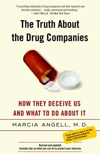 Truth about the Drug Companies How They Deceive Us and What to Do about It  2005 edition cover